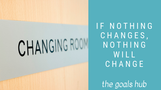 If nothing changes, nothing will change